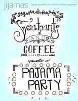Sweatpants & Coffee and Jijamas Pajama Party &...