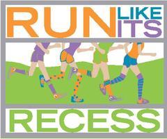 Run Like It's Recess 5K Run/Walk, 1K, and Toddler Run...
