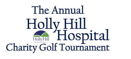 The Annual Holly Hill Hospital Charity Golf Tournament