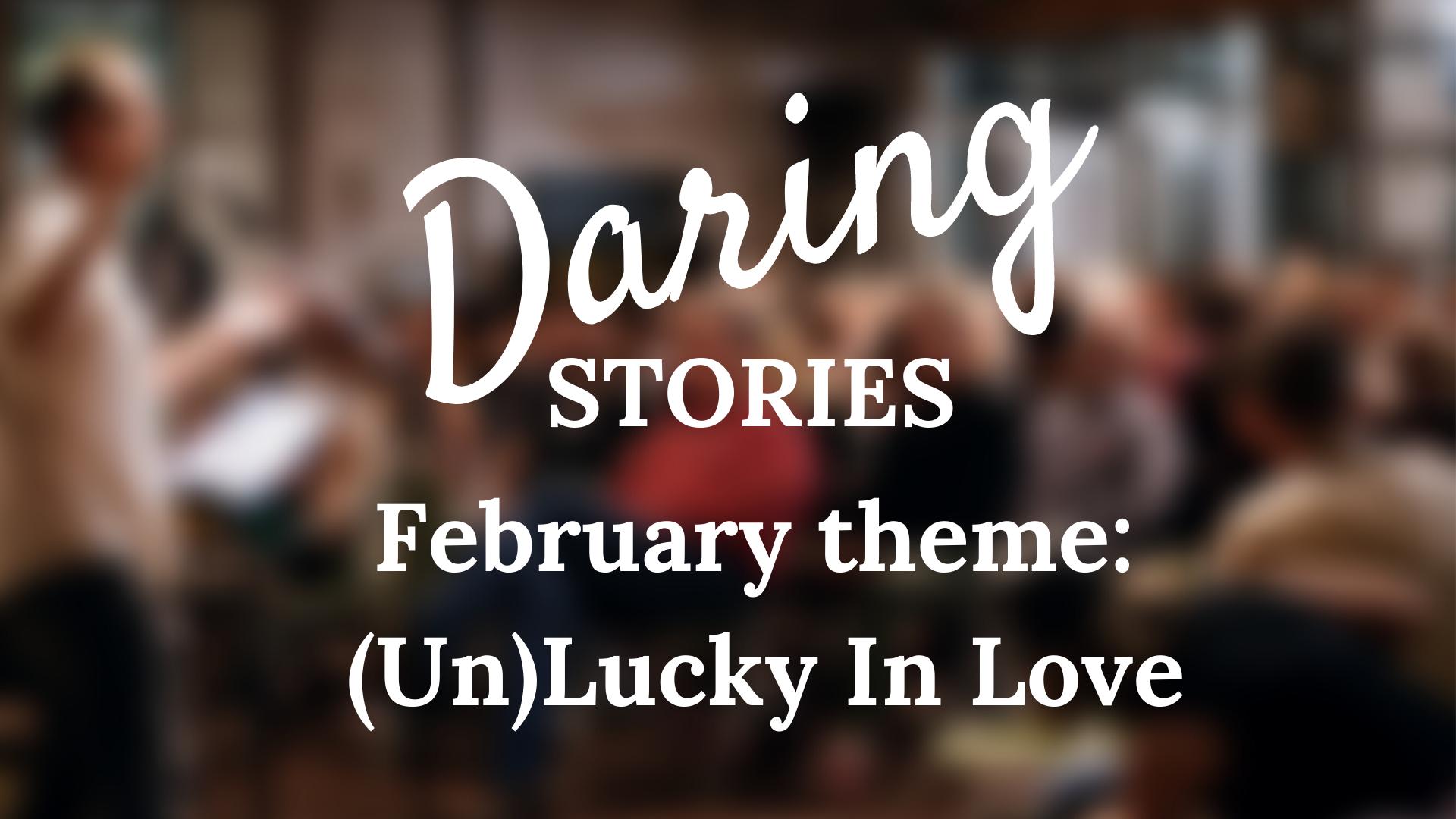 Daring Stories: (Un)Lucky In Love