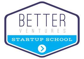 Better Ventures Startup School
