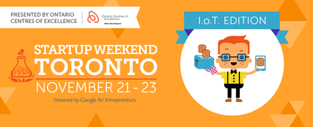 Startup Weekend Toronto - Internet of Things Edition...