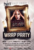 """THE MINT FIRST FRIDAY'S PRESENTS """"SKINNED"""" WRAP PARTY"""