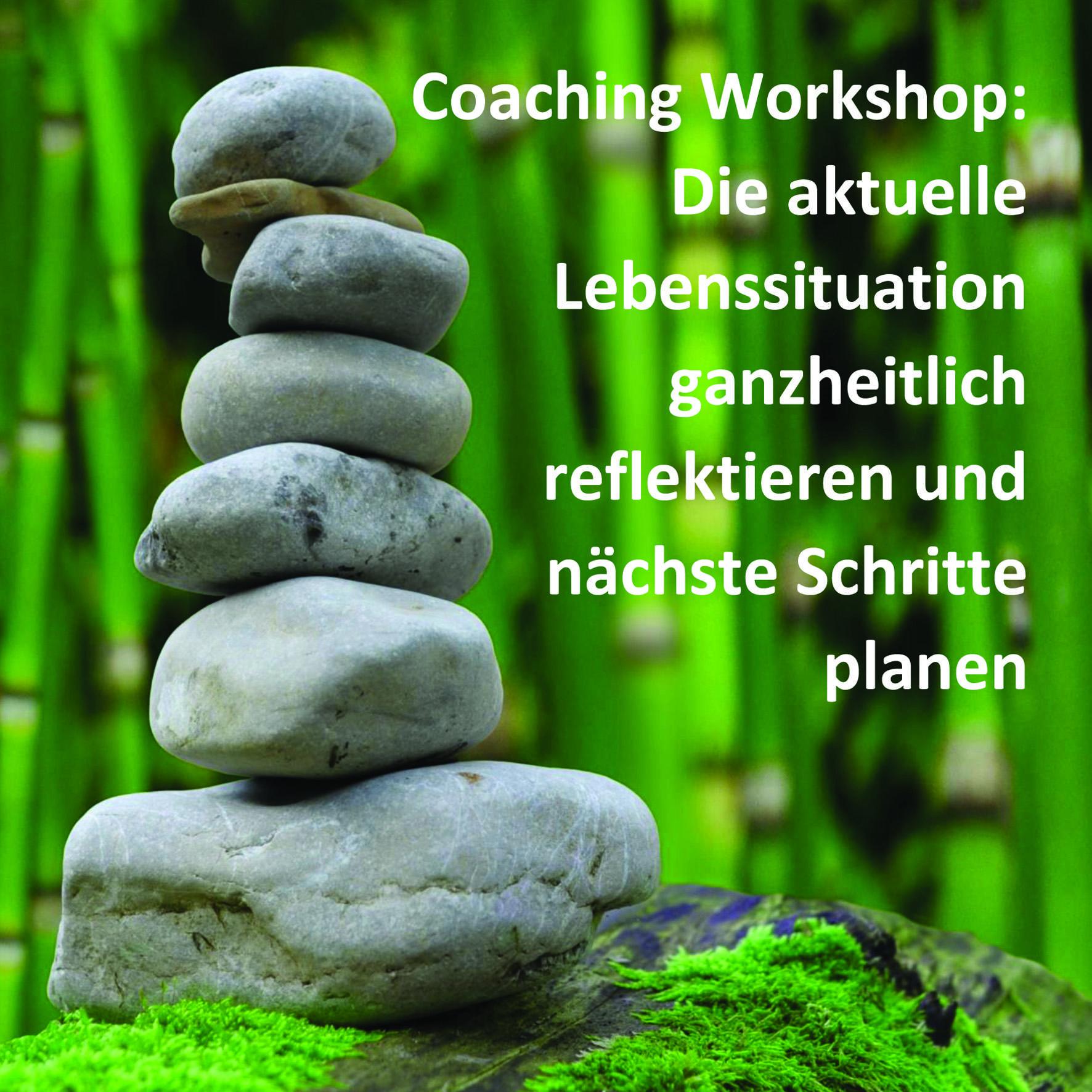 Coaching Workshop: Lebenssituation reflektieren und nächste Schritte planen