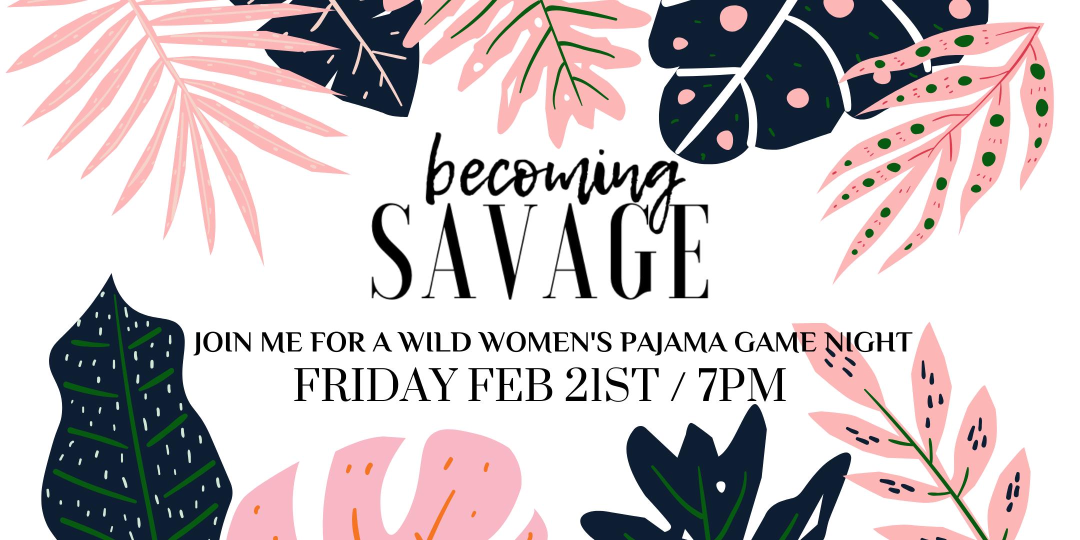 Becoming Savage Women's Pajama Night