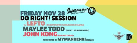 Do Right! Session w/ LeFtO x Maylee Todd (DJ set) x...