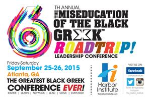 6th Annual Miseducation of the Black Greek ROADTRIP!...