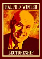 Ralph D. Winter Lectureship - April 25 & 26, 2013