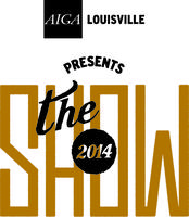 AIGA Louisville Presents The Show 2014