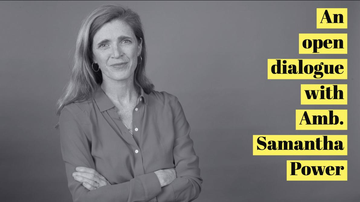 An Open Dialogue with Amb. Samantha Power