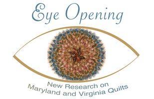 Eye Opening: New Research on Early Quilts of Maryland...