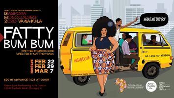 FATTY BUM BUM:  A Play by Nikkita Duke