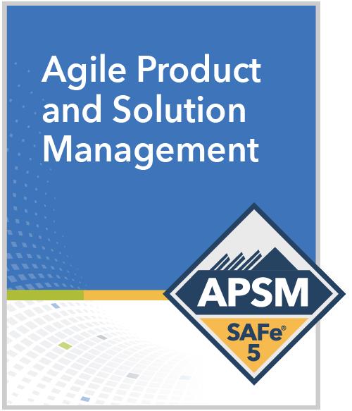SAFe Agile Product and Solution Management (APSM) Philadelphia Online Training