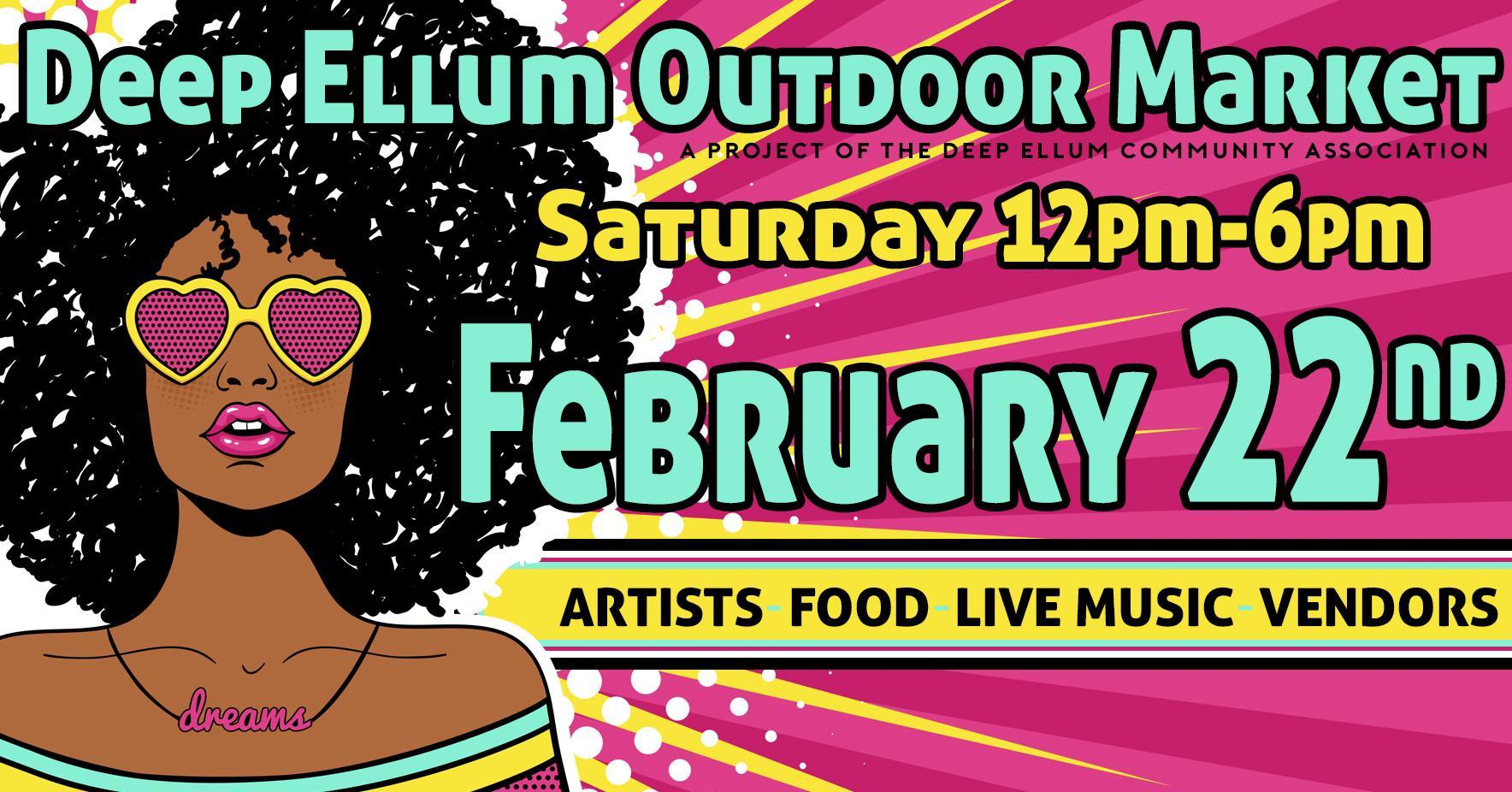 FREE EVENT - DEEP ELLUM OUTDOOR MARKET FEBRUARY 22ND
