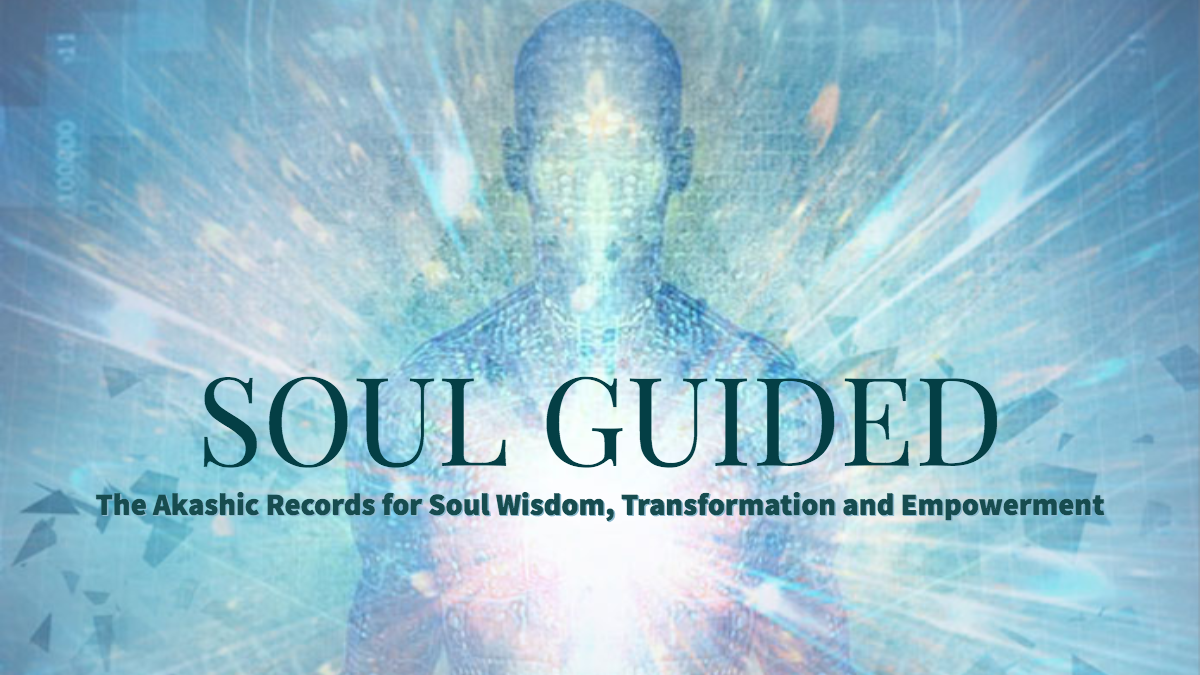 Soul Guided:The Akashic Records for Soul Wisdom,Transformation &Empowerment