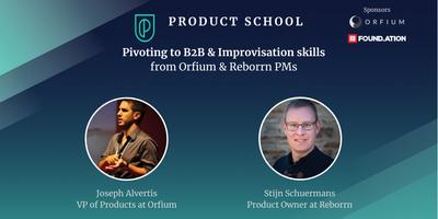 Pivoting to B2B & Improvisation Skills from Orfium &...