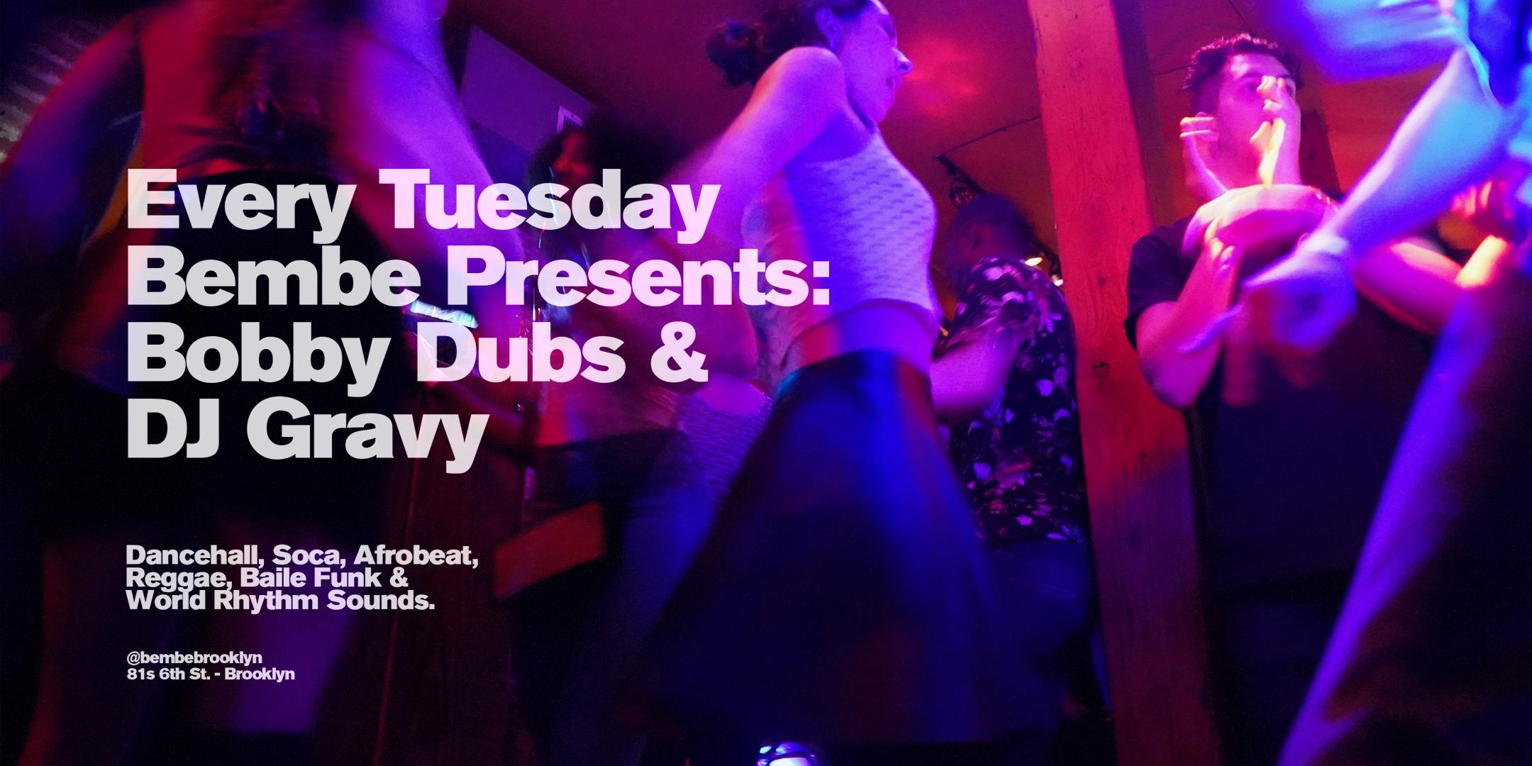 Tuesday Bembe Presents: DJ Gravy and DJ Bobby Dubs