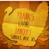 Student Ministries Thanksgiving Banquet