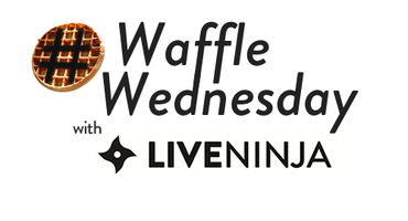 Waffle Wednesday with LiveNinja