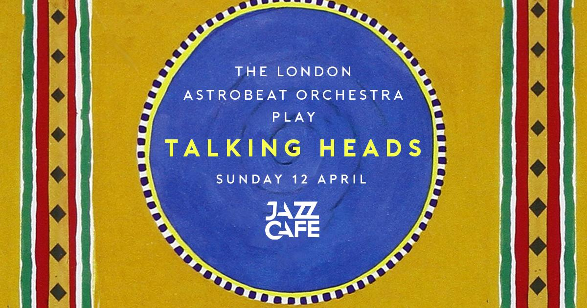 Bank Holiday Sunday: London Astrobeat Orchestra play Talking Heads