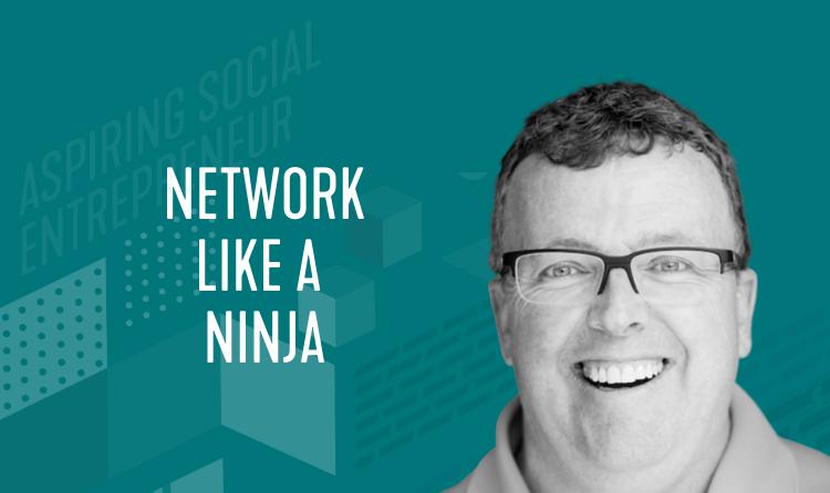 Network Like a Ninja