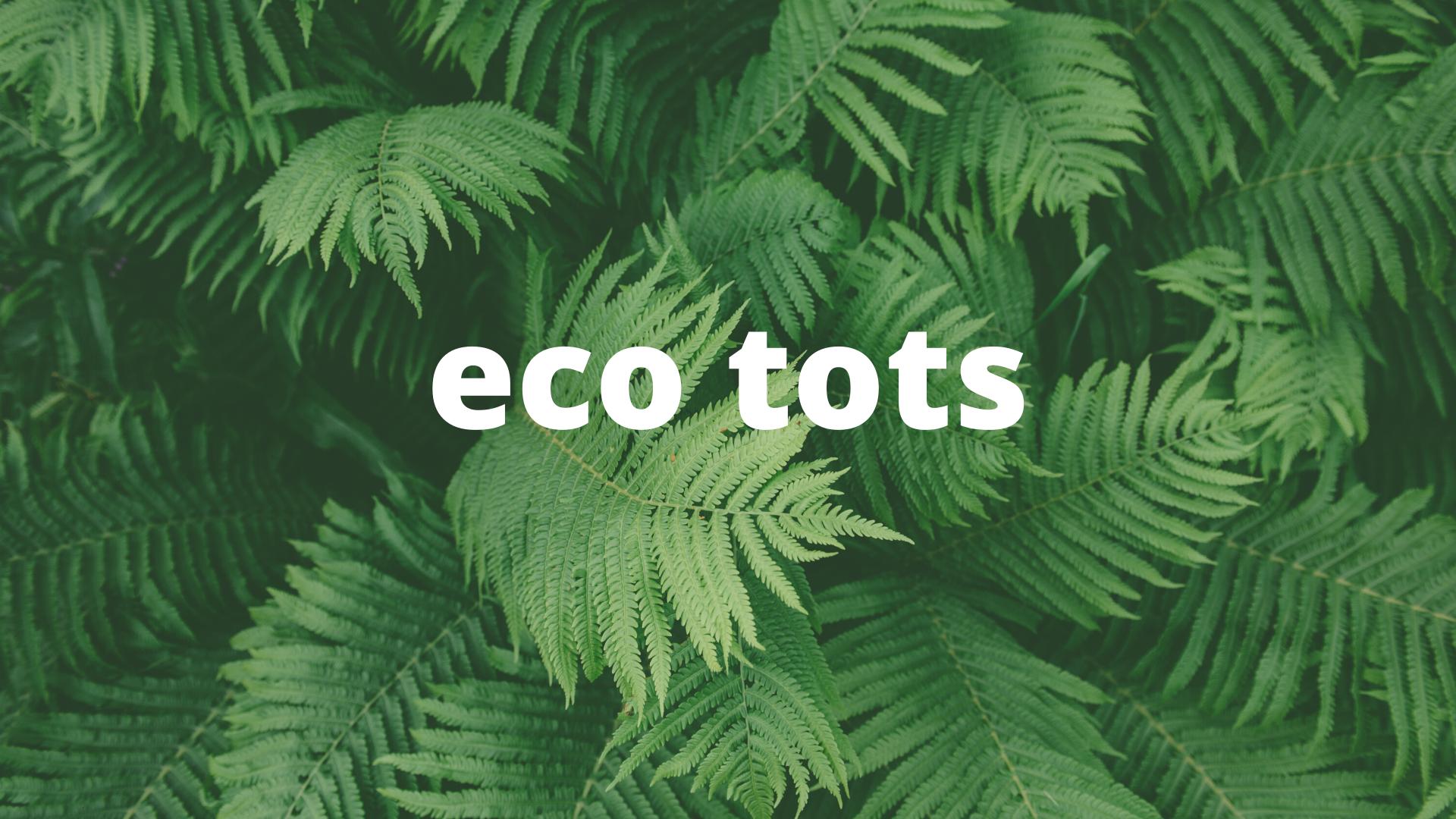 Eco Tots