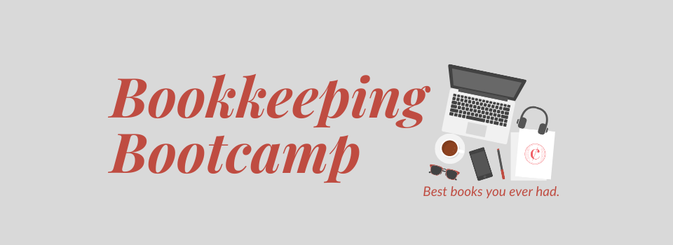 Bookkeeping Bootcamp: DIY Bookkeeping made easy