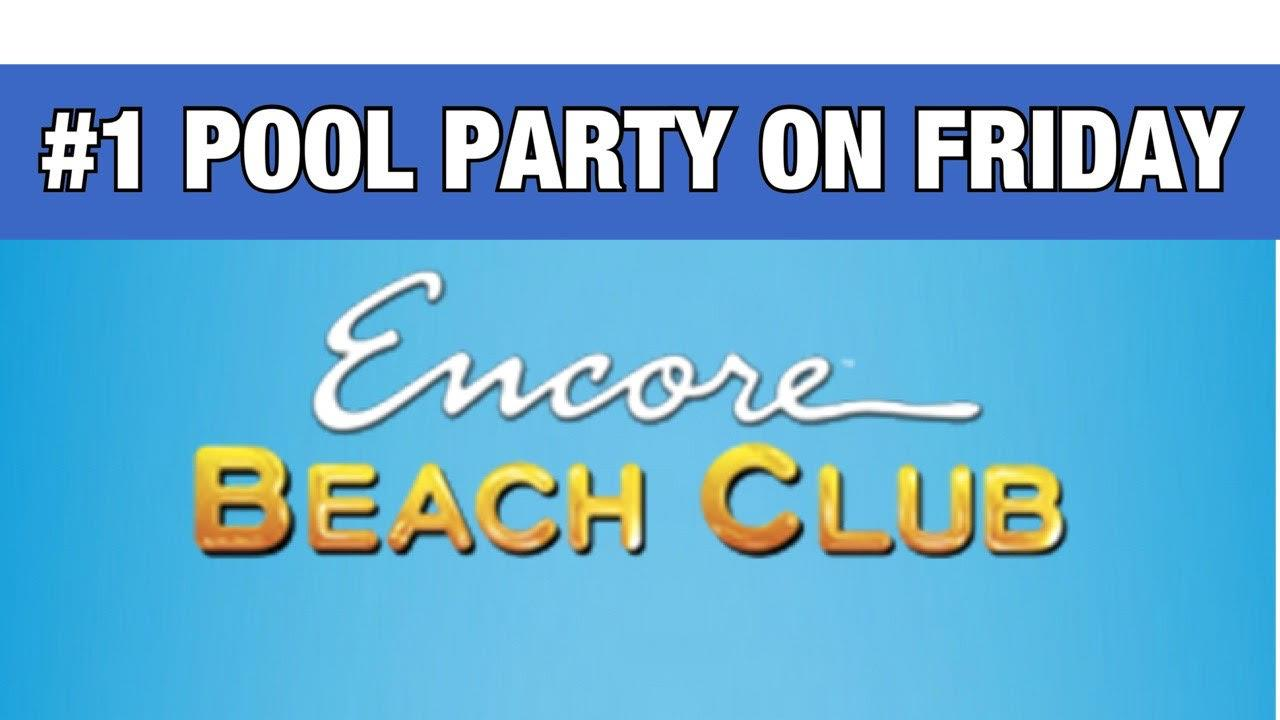 ENCORE BEACH CLUB  FRIDAYS - #1 LAS VEGAS POOL PARTY