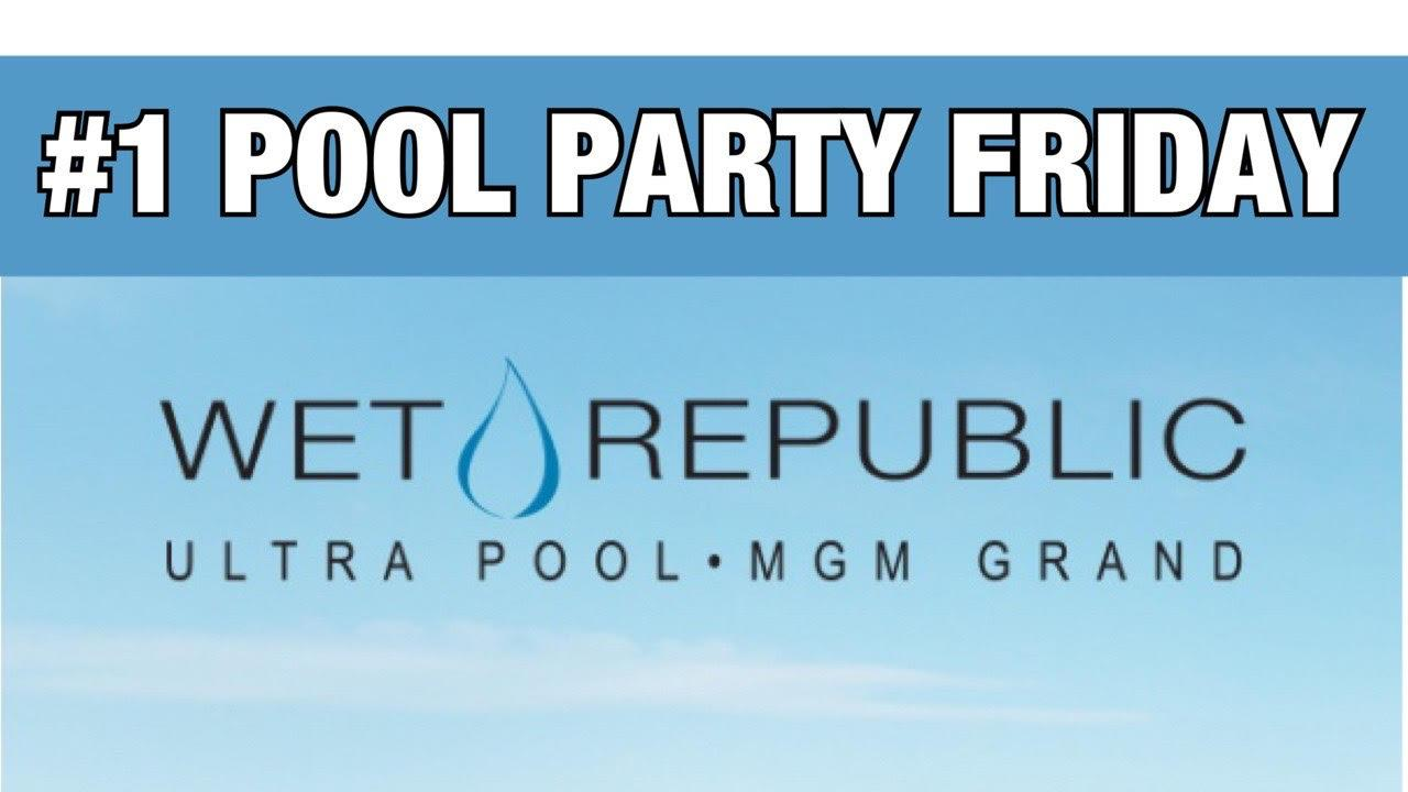 WET REPUBLIC FRIDAYS #1 LAS VEGAS POOL PARTY
