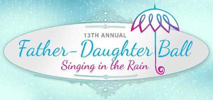 The 13th Annual Father~Daughter Ball, presented by Faith...