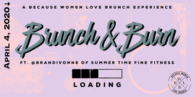 Brunch & Burn