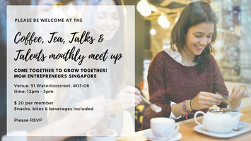 Monthly Coffee, Tea, Talks & Talent meet up - Mom...