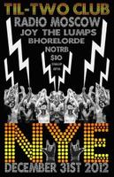 Til-Two NYE w/ RADIO MOSOW/JOY/THE...