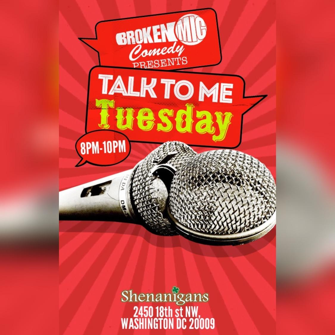 Broken Mic Comedy Presents Talk To Me Tuesdays