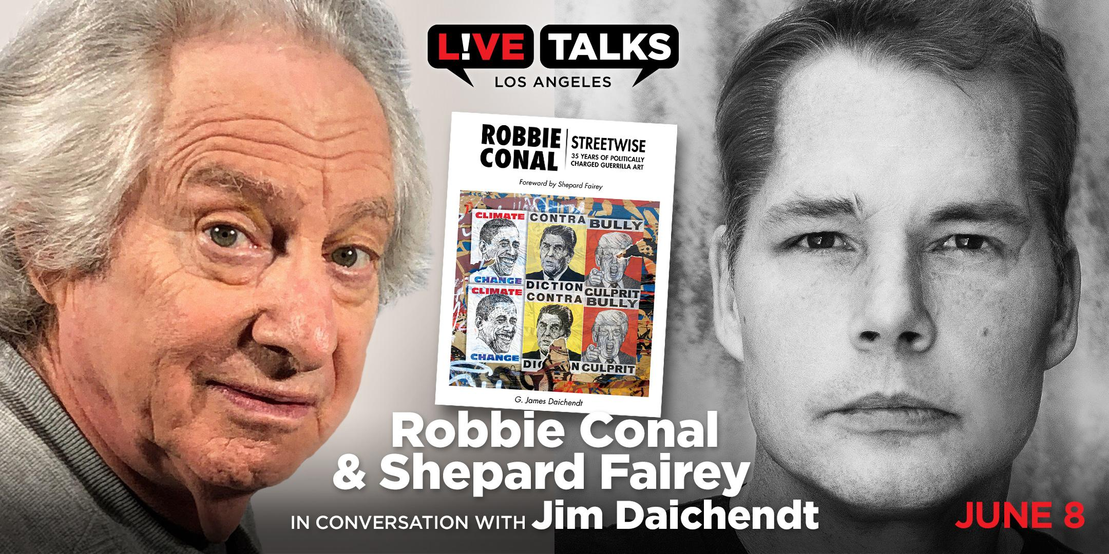 Robbie Conal & Shepard Fairey in conversation with Jim Daichendt