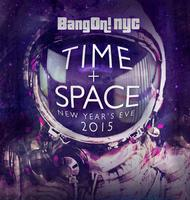 "BangOn!NYC presents NYE 2015: ""Time & Space"""
