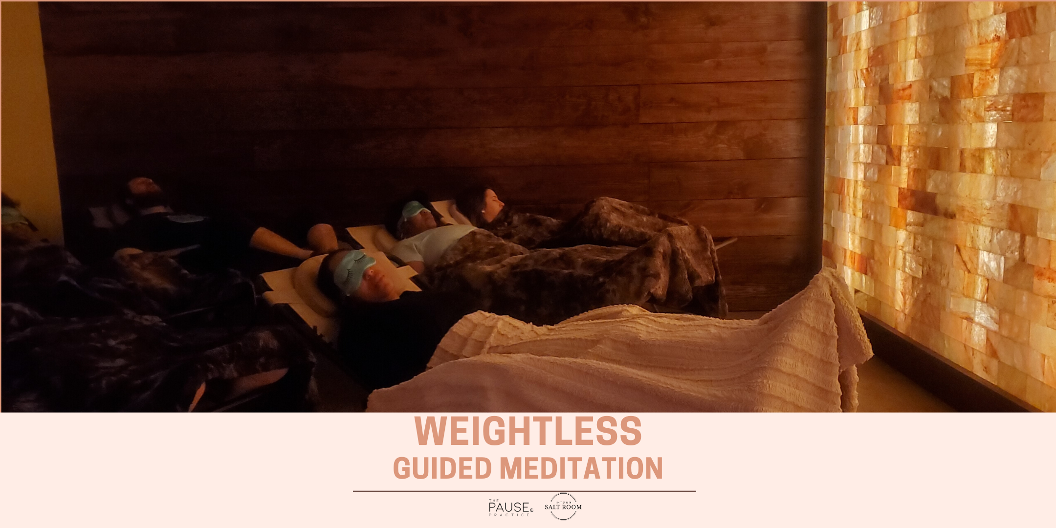 WEIGHTLESS - A Guided Meditation & Dry Salt Therapy Experience with The Pause Practice at Intown Salt Room