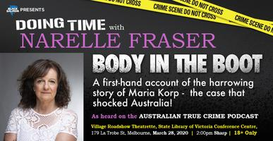 Doing Time with Narelle Fraser - Body in the Boot...