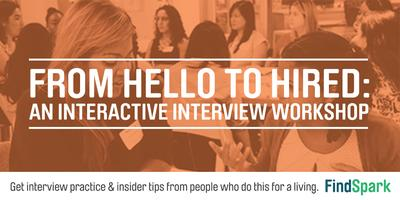From Hello to Hired: An Interactive Interview Workshop