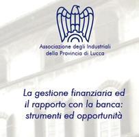 La gestione finanziaria ed il rapporto con la banca:...