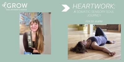 GROW - Heartwork: A Somatic Sensory Soul Journey