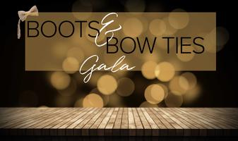 Boots and Bowties Gala- A Dinner Auction Benefit