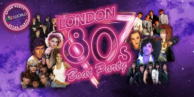 London 80s Boat Party with FREE Popworld After Party!