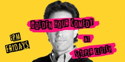 Golden Hour Comedy at The Slipper Clutch
