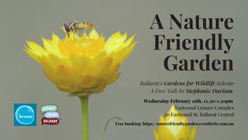 A Nature Friendly Garden: Ballarat Gardens for...