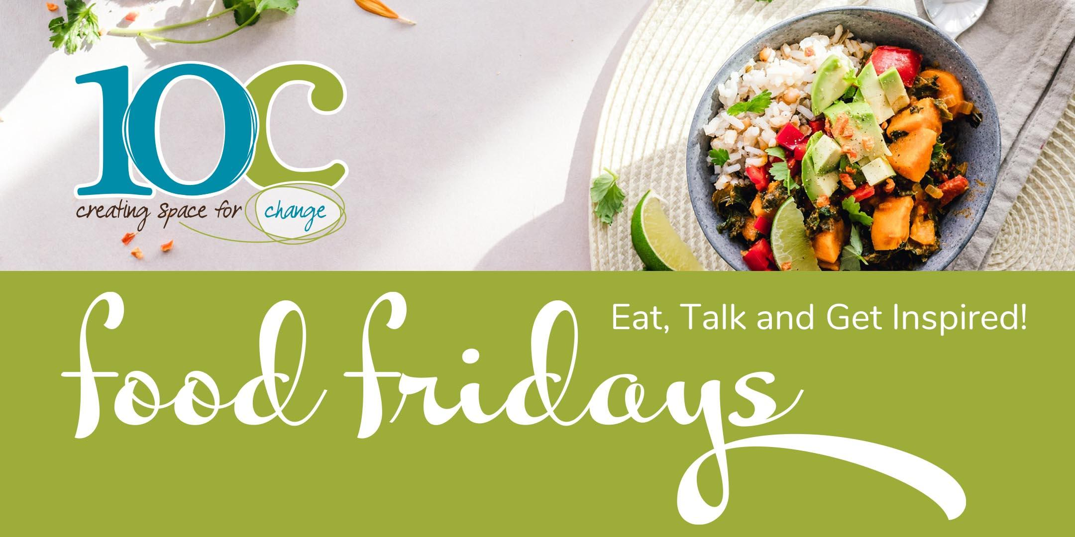 Food Fridays - Eat, talk and get inspired!