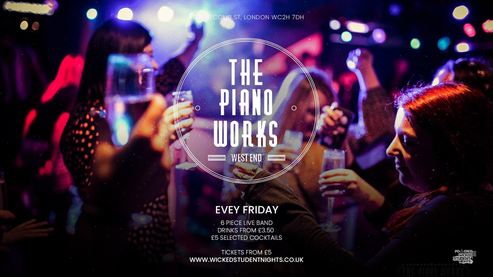 Fridays at Piano Works West End // Drinks from £2.50