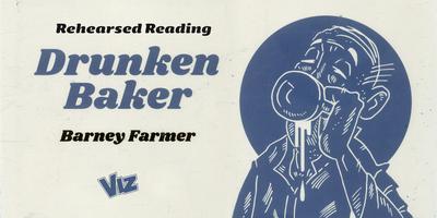 Drunken Baker Rehearsed Reading
