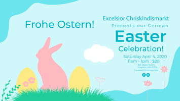 Excelsior Christkindlsmarkt: German Easter Celebration