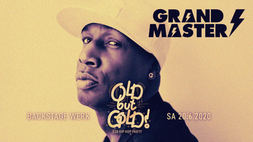 Old but Gold - Ü30 Hip Hop Party w/ Grandmaster Flash,...